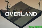 Игра Overland на андроид
