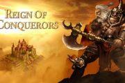 Reign of Conquerors скачать бесплатно на андроид