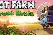 Pot Farm: Grass Roots