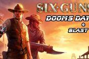 Six-Guns: Blast на андроид