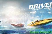Читы для Driver: Speedboat Paradise