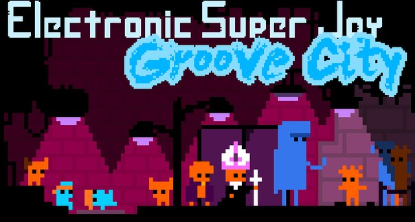 Electronic Super Joy: Groove City нате андроид