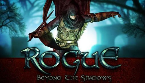 Rogue: Beyond The Shadows для андроид