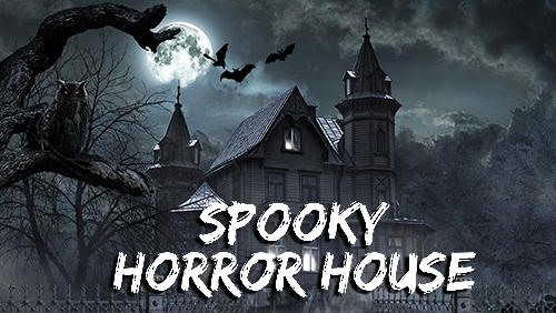 Spooky Horror House на андроид
