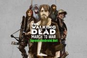 The Walking Dead: March to War на андроид