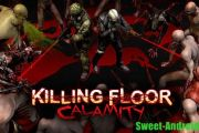 Killing Floor: Calamity на андроид