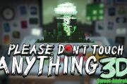 Please don't touch anything 3d скачать на андроид