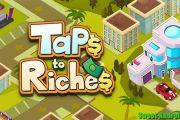 Taps to Riches мод много денег и здоровья