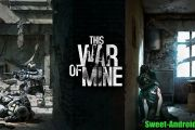 This War of Mine на андроид