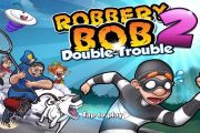 Robbery Bob 2 Double Trouble много денег