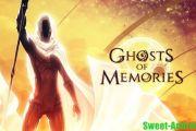 Ghosts of Memories на андроид