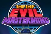 Tap Tap Evil Mastermind мод много денег