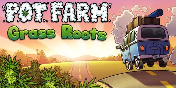 Pot Farm: Grass Roots на андроид