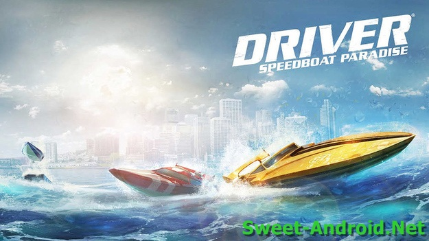 Driver: Speedboat Paradise для android